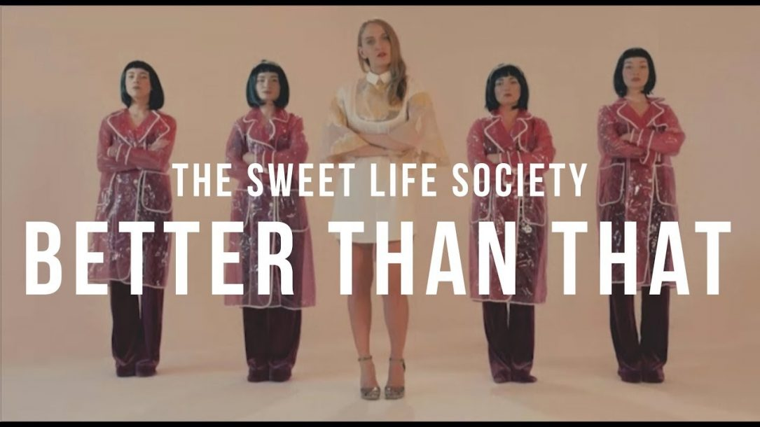 Better Than That dei Sweet Life Society